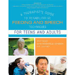 More detail onA Therapist Guide to Rehabilitative Feeding and Speech Techniques for Teens and Adults